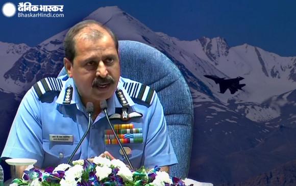 सीमा पर तनाव: एयर चीफ बोले- दोनों मोर्चों पर युद्ध के लिए तैयार, राफेल के आने से बढ़ी वायुसेना की ताकत