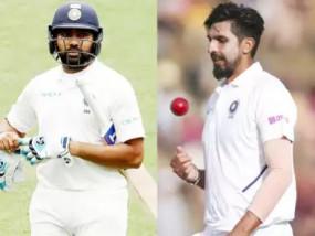 AUS VS IND: इशांत और रोहित शुरुआत के 2 टेस्ट मैचों में नहीं खेल सकेंगे