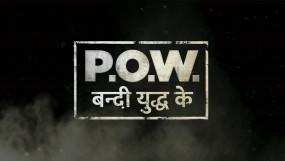 """""""P.O.W. - Bandi Yuddh Ke"""" का ट्रेलर रिलीज, 13 अगस्त से होगी ओटीटी प्लेटफार्म पर स्ट्रीम"""